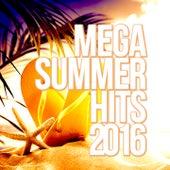Mega Summer Hits 2016 von Various Artists