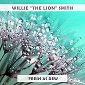 Fresh As Dew by Willie