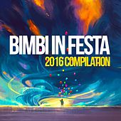 Bimbi in festa 2016 compilation von Various Artists
