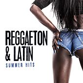 Reggaeton & Latin Summer Hits by Various Artists