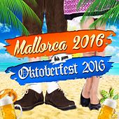 Mallorca 2016 bis zum Oktoberfest 2016 von Various Artists