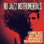 Nu Jazz Instrumentals (Lounge Jazz, Jazz House & Breakbeats Instrumentals Tracks) von Various Artists