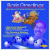 What Would Christmas Be Without Santa Claus by Boris Gardiner