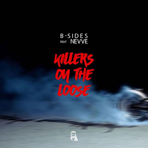 Killers on the Loose (feat. Nevve) by The B-Sides