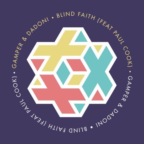 Blind Faith by GAMPER & DADONI
