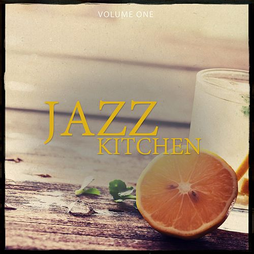 Jazz Kitchen, Vol. 1 (Selection Of Finest Smooth Electronic Jazz) by Various Artists
