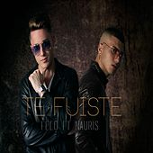 Te Fuiste (feat. Nauris) by Felo