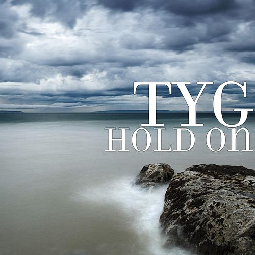 Hold On by Tyg