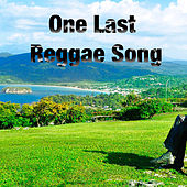 One Last Reggae Song by Various Artists