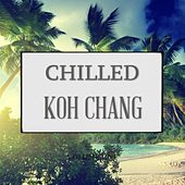 Chilled Koh Chang, Vol. 1 (Finest In Chill Out & Ambient Music) de Various Artists