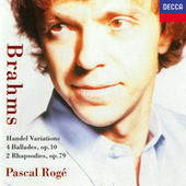 Brahms: 4 Ballades; 2 Rhapsodies; Variations & Fugue on a Theme by Handel de Pascal Rogé