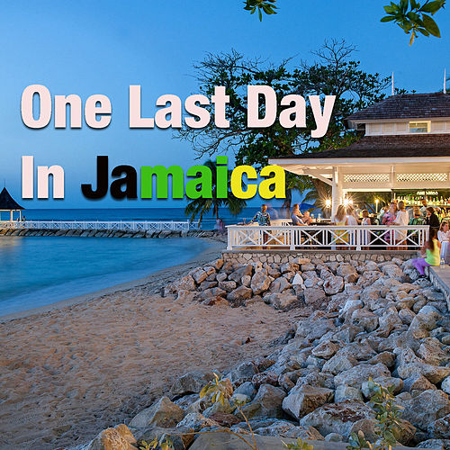 One Last Day In Jamaica by Various Artists