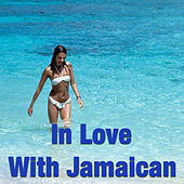 In Love With Jamaican by Various Artists