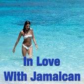 In Love With Jamaican de Various Artists