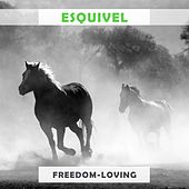 Freedom Loving by Esquivel