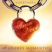 Amo Você - Melhores Momentos by Various Artists