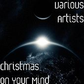 Christmas on Your Mind by Various Artists