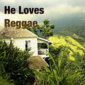 He Loves Reggae by Various Artists