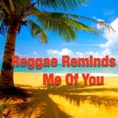 Reggae Reminds Me Of You de Various Artists