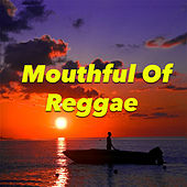 Mouthful Of Reggae by Various Artists