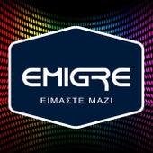 Eimaste Mazi de Émigré (Εμιγκρέ)