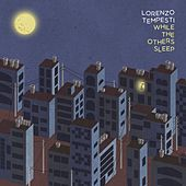 While the Others Sleep by Lorenzo Tempesti