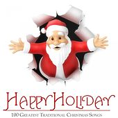Happy Holiday - 100 Greatest Traditional Christmas Songs von Various Artists