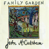 Family Garden by John McCutcheon