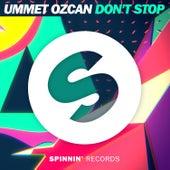 Don't Stop von Ummet Ozcan