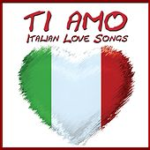 Ti amo (Italian Love Songs) de Various Artists