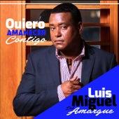 Quiero Amanecer Contigo by Luis Miguel del Amargue