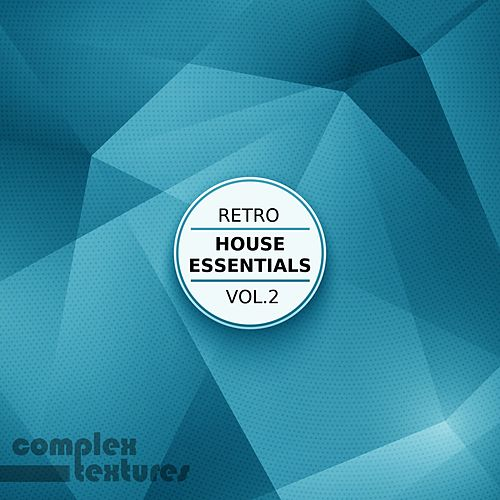 Retro House Essentials, Vol. 2 by Various Artists