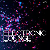 Electronic Lounge, Vol. 1 - Chill Out Selection von Various Artists