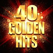 40 Golden Hits - The Greatest Hits of the Past Decades by Various Artists