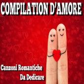 San Valentino: compilation d'amore (Canzoni romantiche da dedicare) di Various Artists
