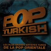 Pop Turkish (Les plus grands artistes turcs de la pop orientale) by Various Artists