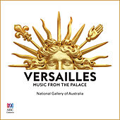 Versailles: Music From The Palace von Various Artists