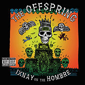 Ixnay On The Hombre de The Offspring