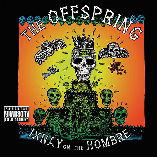 Ixnay On The Hombre von The Offspring