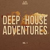 Deep House Adventures, Vol. 1 by Various Artists