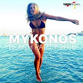 Mykonos Beach Party 2016 by Various Artists
