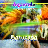 Aquarela Musical do Brazil: Batucada by Various Artists