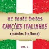 As Mais Belas Canções Italianas, Vol. 2 (Música Italiana) by Various Artists