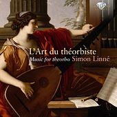 L'Art du théorbiste Music for Theorbo by Simon Linné