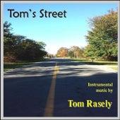 Tom's Street by Tom Rasely