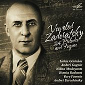 Vsevolod Zaderatsky: 24 Preludes and Fugues by Various Artists