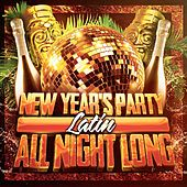New Year's Party All Night Long (Latin) by Various Artists
