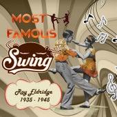 Most Famous Swing, Roy Eldridge 1935 - 1945 by Roy Eldridge