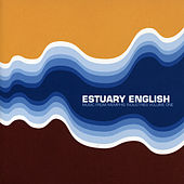 Estuary English by Various Artists