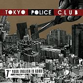 Your English Is Good by Tokyo Police Club